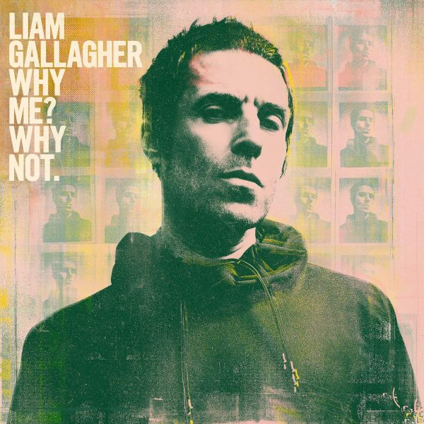 Liam Gallagher - Why Me? Why Not 1