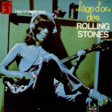"""Rolling Stones Time Is On My Side - """"l'âge d'or"""" Vol 3 1973 French vinyl LP 278.015"""